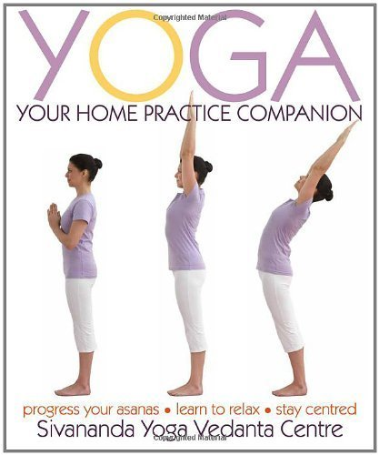 Yoga Your Home Practice Companion (Sivananda Yoga Vedanta Centre) by Sivananda Yoga Vedanta Centre(2010-01-14)