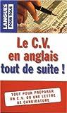 Telecharger Livres Le CV en anglais tout de suite (PDF,EPUB,MOBI) gratuits en Francaise
