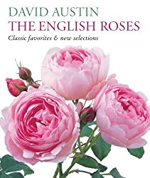 The English Roses: Classic Favorites and New Selections by David Austin (2009-01-01)