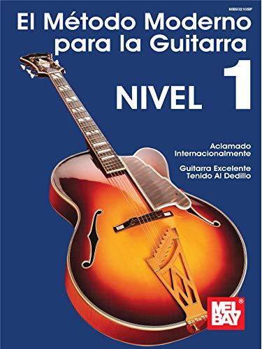 El Metodo Moderno para la Guitarra, Nivel 1 de [Bay, Mel]