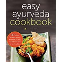 Ayurveda: The Easy Ayurveda Cookbook - An Ayurvedic Cookbook to Balance Your Body and Eat Well (English Edition)