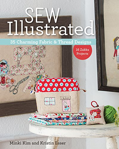 Sew Illustrated - 35 Charming Fabric & Thread Designs: 16 Zakka Projects (English Edition) - Craft Kit-case