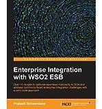 [(Enterprise Integration with WSO2 ESB * * )] [Author: Prabath Siriwardena] [Nov-2013]