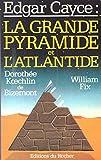 Edgar Cayce, la grande pyramide et l'Atlantide
