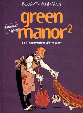 Green Manor, tome 2 : De l'inconvénient d'être mort