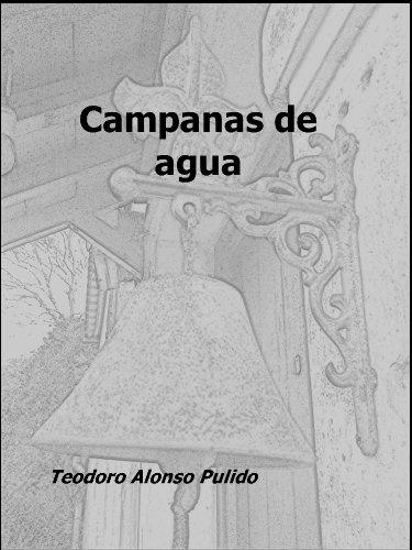 Campanas de agua (Spanish Edition)