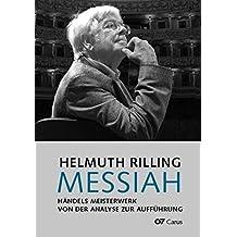 Messiah: Händels Meisterwerk. Von der Analyse zur Aufführung