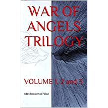 WAR OF ANGELS TRILOGY: VOLUME 1, 2 and 3  (Provencal Edition)
