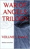 WAR OF ANGELS TRILOGY: VOLUME 1, 2 and 3 (Manx Edition)