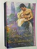 Dunkles Feuer der Leidenschaft. Weltbild-Taschenbuch, 9783898974165 , - Jo Beverley