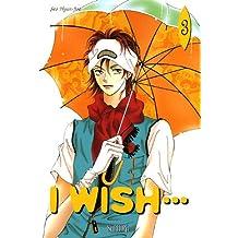 I wish..., Tome 3 :
