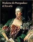 Madame de Pompadour et les arts
