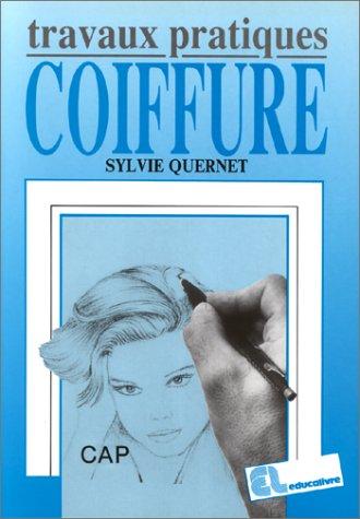 DESSIN DE COIFFURE 1ERE ET 2NDE ANNEES CAP. Travaux pratiques par Sylvie Quernet