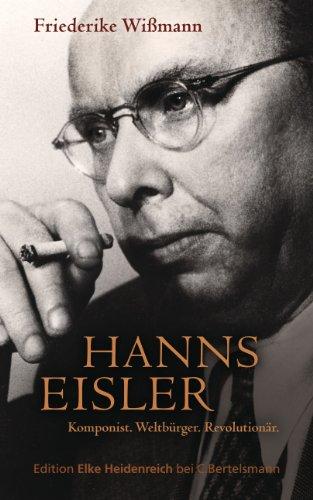 Hanns Eisler: Komponist, Weltbürger, Revolutionär