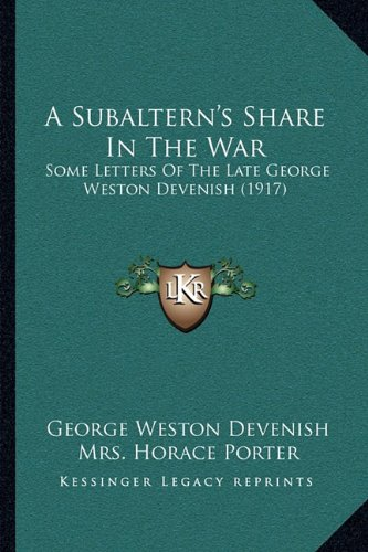 a-subalterns-share-in-the-war-some-letters-of-the-late-george-weston-devenish-1917