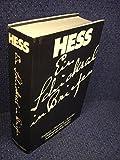 Ein Schicksal in Briefen - [England - Nürnberg - Spandau / Gefangener des Friedens / Antwort aus Zelle Sieben] - Ilse Hess, Rudolf Hess