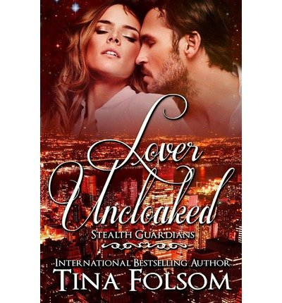 [ Lover Uncloaked: Stealth Guardians ] By Folsom, Tina (Author) [ Oct - 2012 ] [ Paperback ]