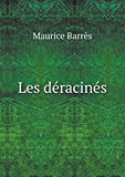 Les Déracinés - Book on Demand Ltd. - 30/08/2013