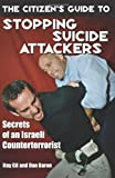 #6: The Citizen's Guide To Stopping Suicide Attackers: Secrets of an Israeli Counterterrorist