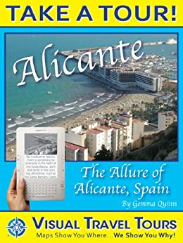 Alicante Tour, Spain: A Self-guided Pictorial Tour Walking Tour (Tours4Mobile, Visual Travel Tours Book 12) (English Edition) de [Quinn, Gemma]