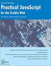 Practical Javascript for the Usable Web by Wilton, Paul, Williams, Stephen, Li, Sing (2003) Paperback