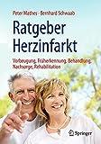 Ratgeber Herzinfarkt: Vorbeugung, Früherkennung, Behandlung, Nachsorge, Rehabilitation - Peter Mathes