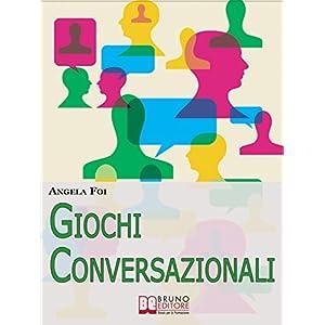 Giochi Conversazionali. Consigli ed Esercizi per M