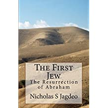 The First Jew: The Resurrection of Abraham (English Edition)