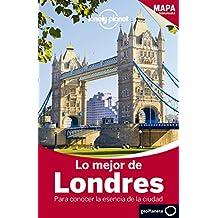 Lonely Planet Lo Mejor de Londres (Guías Lo mejor de País/Ciudad Lonely Planet)