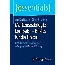 Markensoziologie kompakt - Basics für die Praxis (essentials)