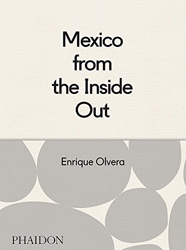 Mexico from the inside out par Enrique Olvera