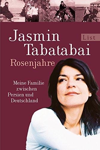 Rosenjahre: Meine Familie zwischen Persien und Deutschland