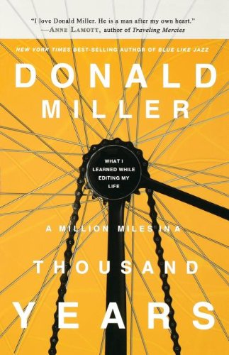 A Million Miles in a Thousand Years (International Edition): What I Learned While Editing My Life por Miller Donald