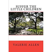[(Suffer the Little Children)] [By (author) Valerie Allen] published on (December, 2011)