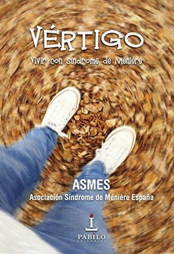 Vertigo: Vivir con síndrome de Meniere por asociación Síndrome de Meniére España