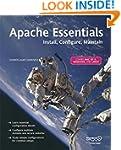Apache Essentials: Install, Configure...