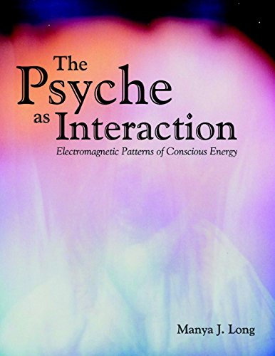 The Psyche As Interaction: Electromagnetic Patterns of Conscious Energy