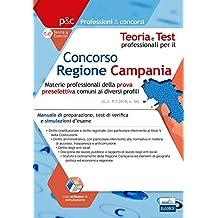 Concorso Regione Campania - Materie professionali della prova preselettiva: Manuale di preparazione, test di verifica e simulazioni d'esame. Per tutti i profili professionali