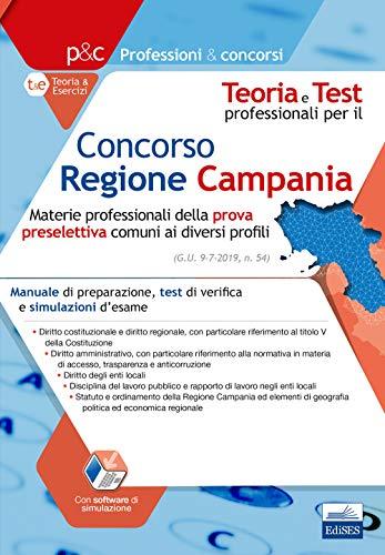 Concorso Regione Campania - Materie professionali della prova preselettiva: Manuale di preparazione, test di verifica e simulazioni d'esame. Per tutti i profili professionali di Autori vari