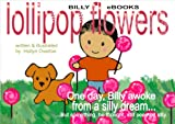 Lollipop Flowers: A Billy Book (English Edition)