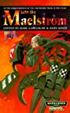 Into the Maelstrom (Warhammer 40,000 Novels) by Marc Gascoine (2003-08-12)