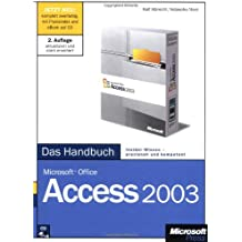 Microsoft Office Access 2003 - Das Handbuch: Insider-Wissen - praxisnah und kompetent, m. CD-ROM