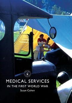 Medical Services in the First World War par [Cohen, Susan]