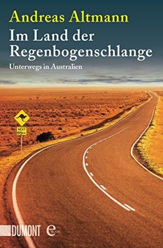 Im Land der Regenbogenschlange: Unterwegs in Australien