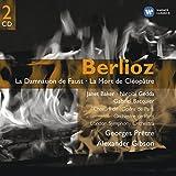 Berlioz: La damnation de Faust / La mort de Cléopâtre