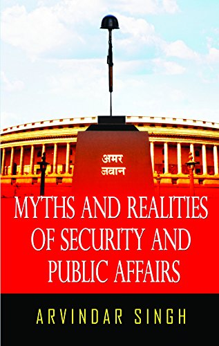 MYTHS & REALITIES OF SECURITY & PUBLIC AFFAIRS (English Edition)
