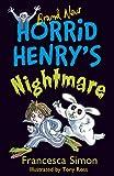 Horrid Henry's Nightmare: Book 22 by Francesca Simon