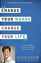 [(Change Your Words, Change Your Life : Understanding the Power of Every Word You Speak)] [By (author) Joyce Meyer] published on (January, 2014)