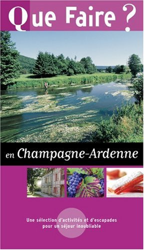 Que faire en Champagne-Ardenne 2004