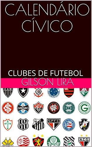 CALENDÁRIO CÍVICO: CLUBES DE FUTEBOL (Portuguese Edition)